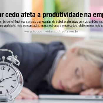 acordar cedo afeta a produtividade na empresa foco em vida saudavel herbalife 1