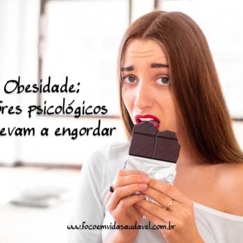 obesidade-fatores-psicologicos-que-levam-a-engordar-foco-em-vida-saudavel