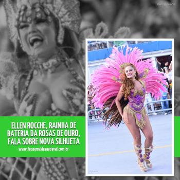 ELLEN ROCCHE, RAINHA DE BATERIA DA ROSAS DE OURO, FALA SOBRE NOVA SILHUETA COM SHAKES E NUTRISOUPS HERBALIFE